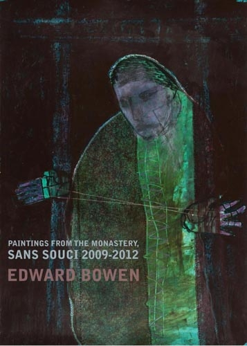 Edward Bowen: Paintings from the Monastery, Sans Souci Opening
