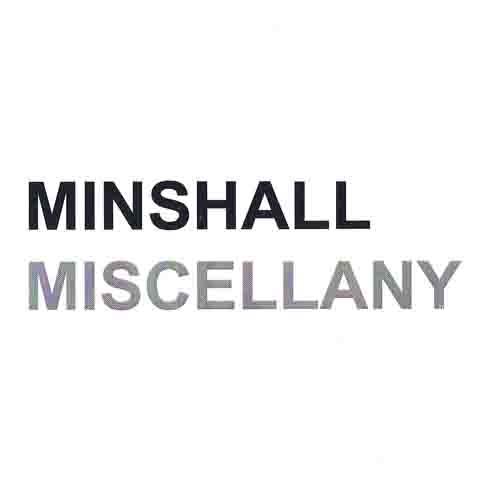 Minshall Miscellany