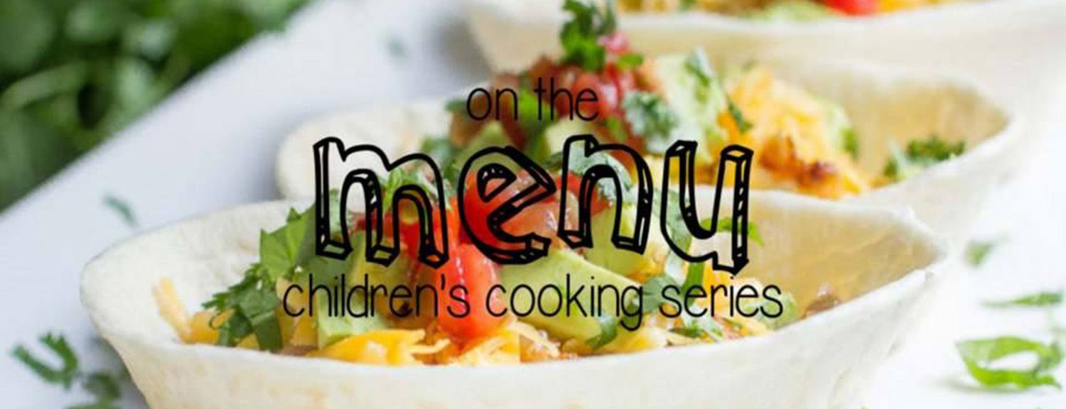 On the Menu: Children's Cooking Series