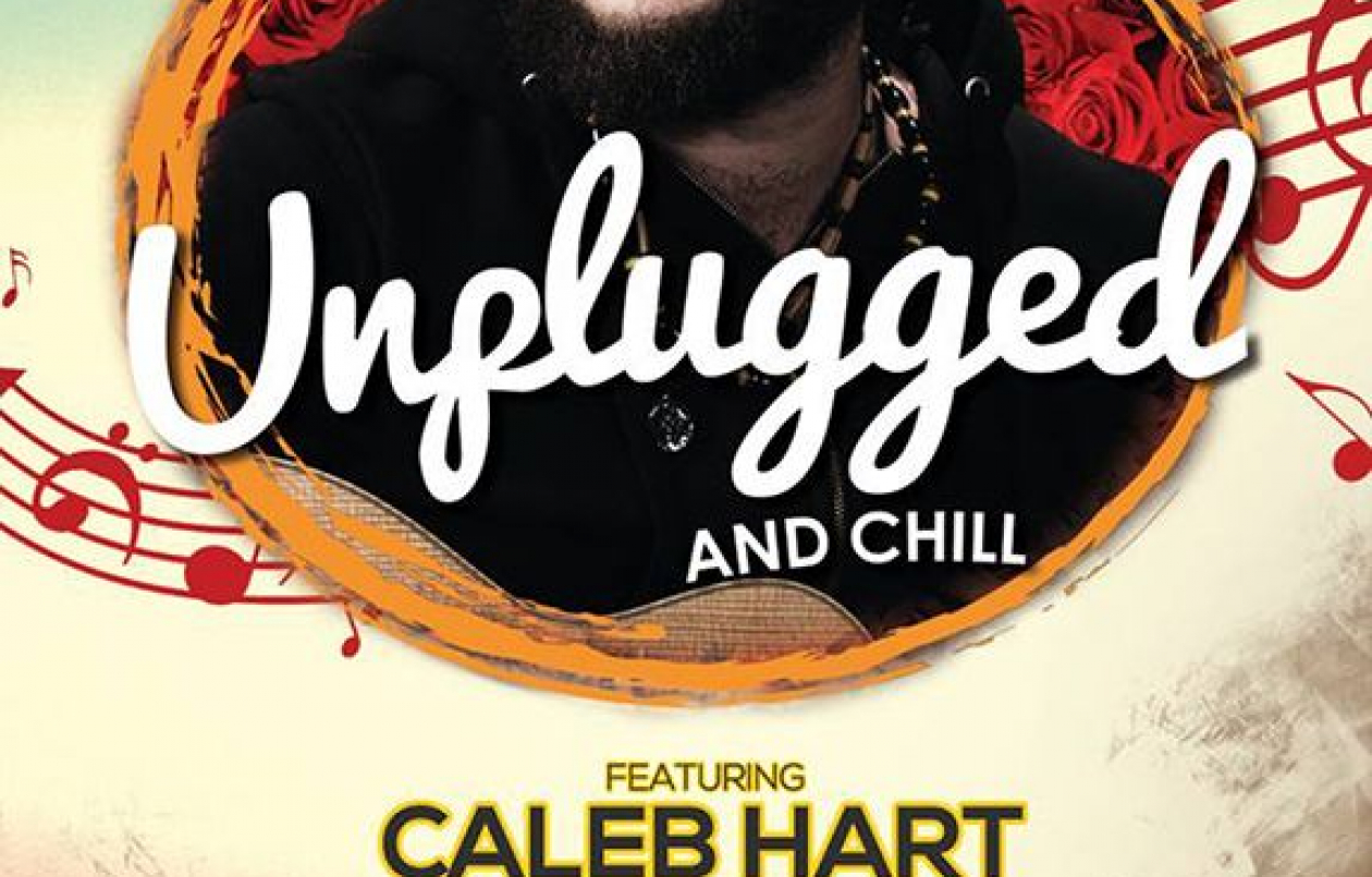 Unplugged & Chill feat: Caleb Hart w/ Special Guest: Kervern Carter