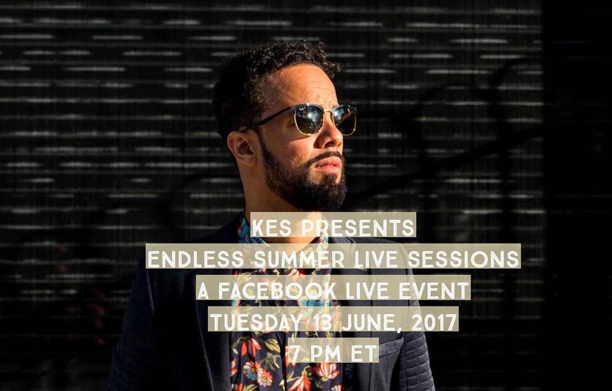 Kes Presents Endless Summer Live Sessions Facebook Live