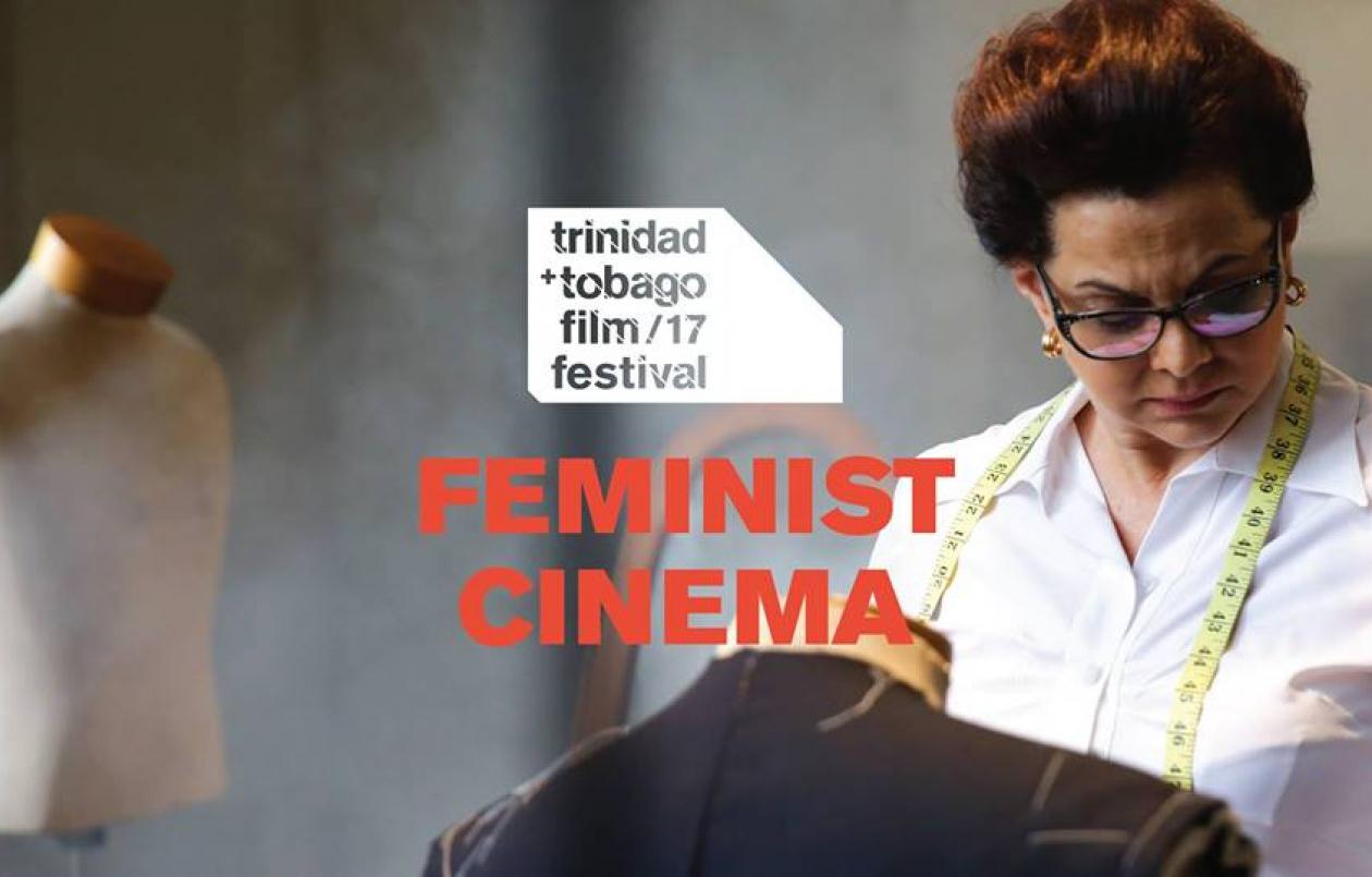 ttff/17 - 2017 trinidad+tobago film festival: Feminist Cinema