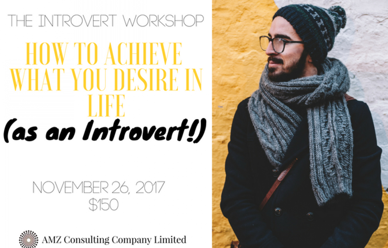 THE INTROVERT WORKSHOP: How To Achieve What You Desire in Life (as an Introvert)!