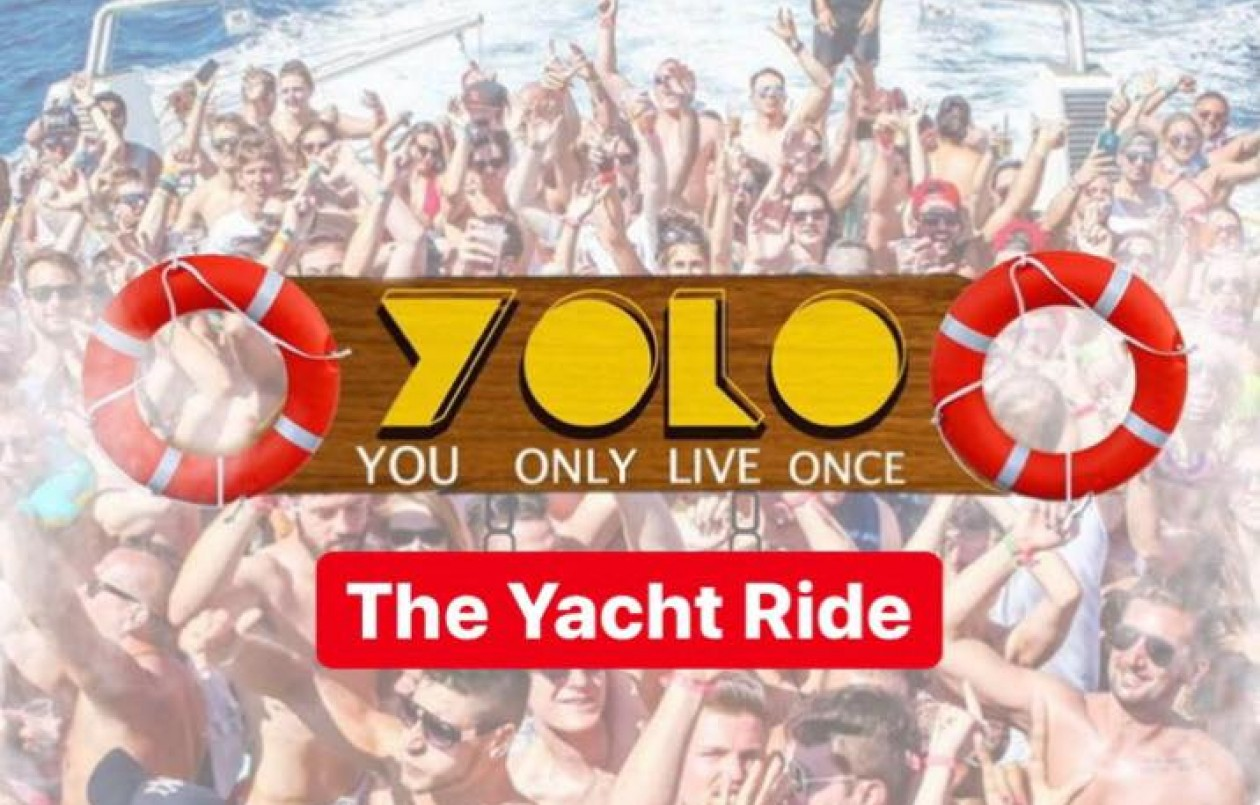 Y.O.L.O: The Yacht Ride