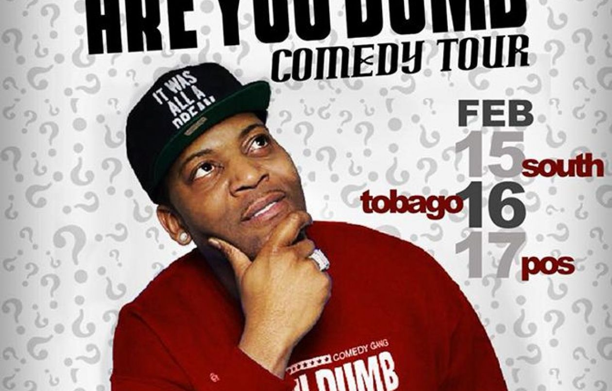 Majah Hype's Are You Dumb Comedy Tour: North Trinidad