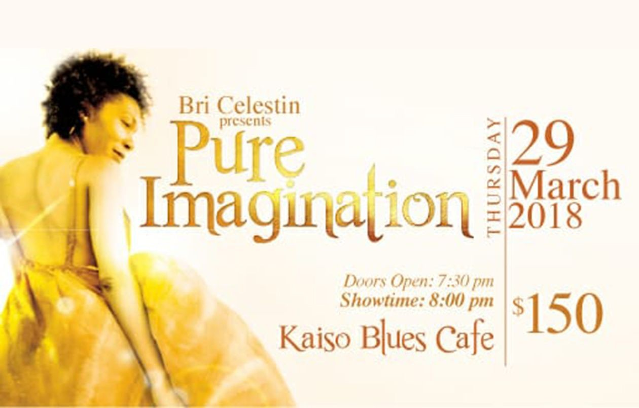 Bri Celestin presents  Pure Imagination