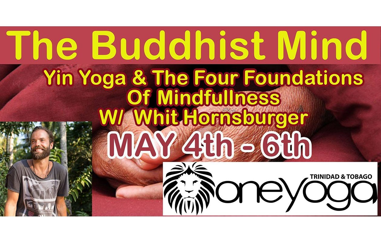 The Buddhist Mind: Yin Yoga & The Four Foundations Of Mindfulness with Whit Hornsburger