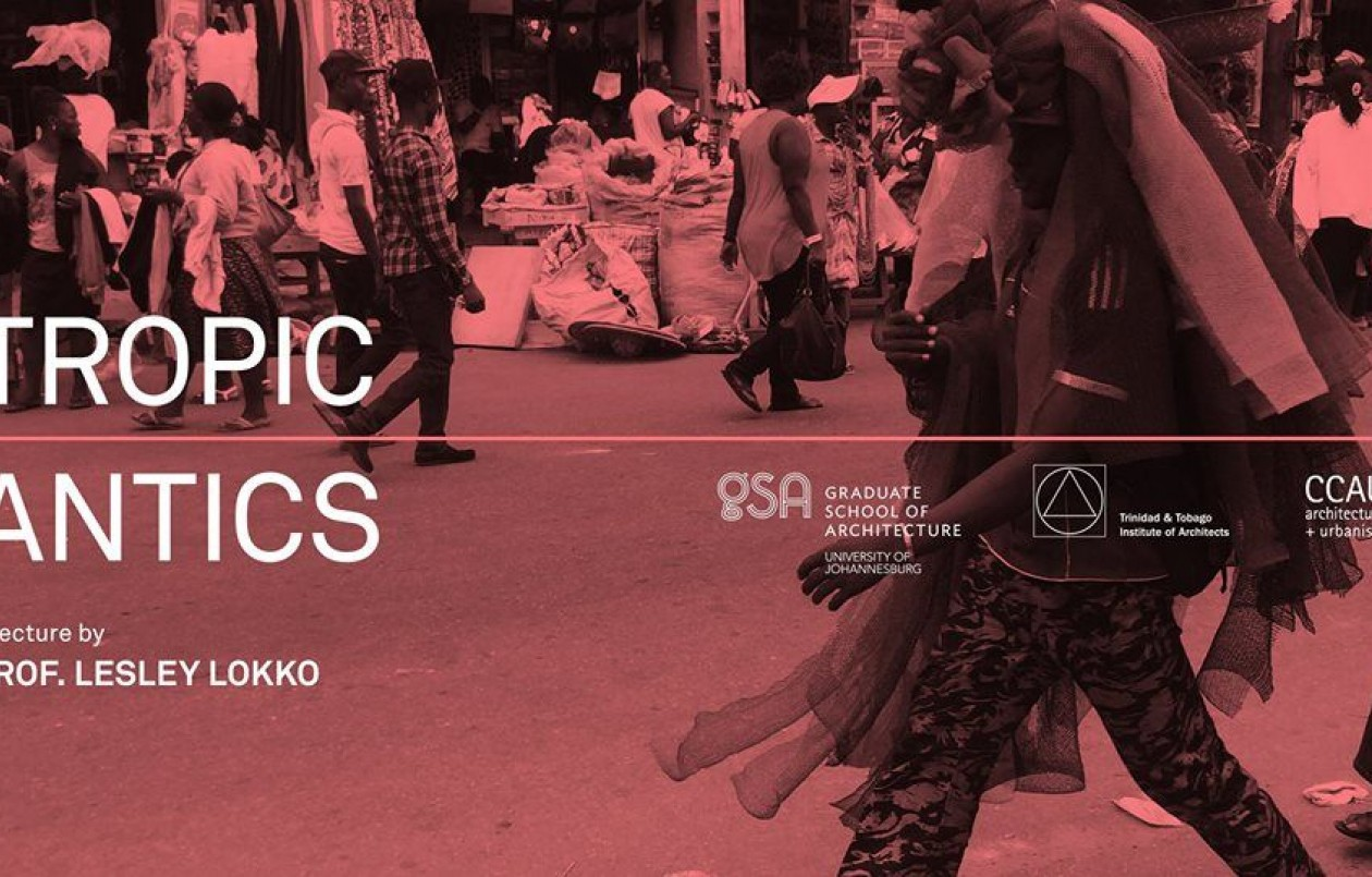 Tropic Antics: A Lecture by Lesley Lokko