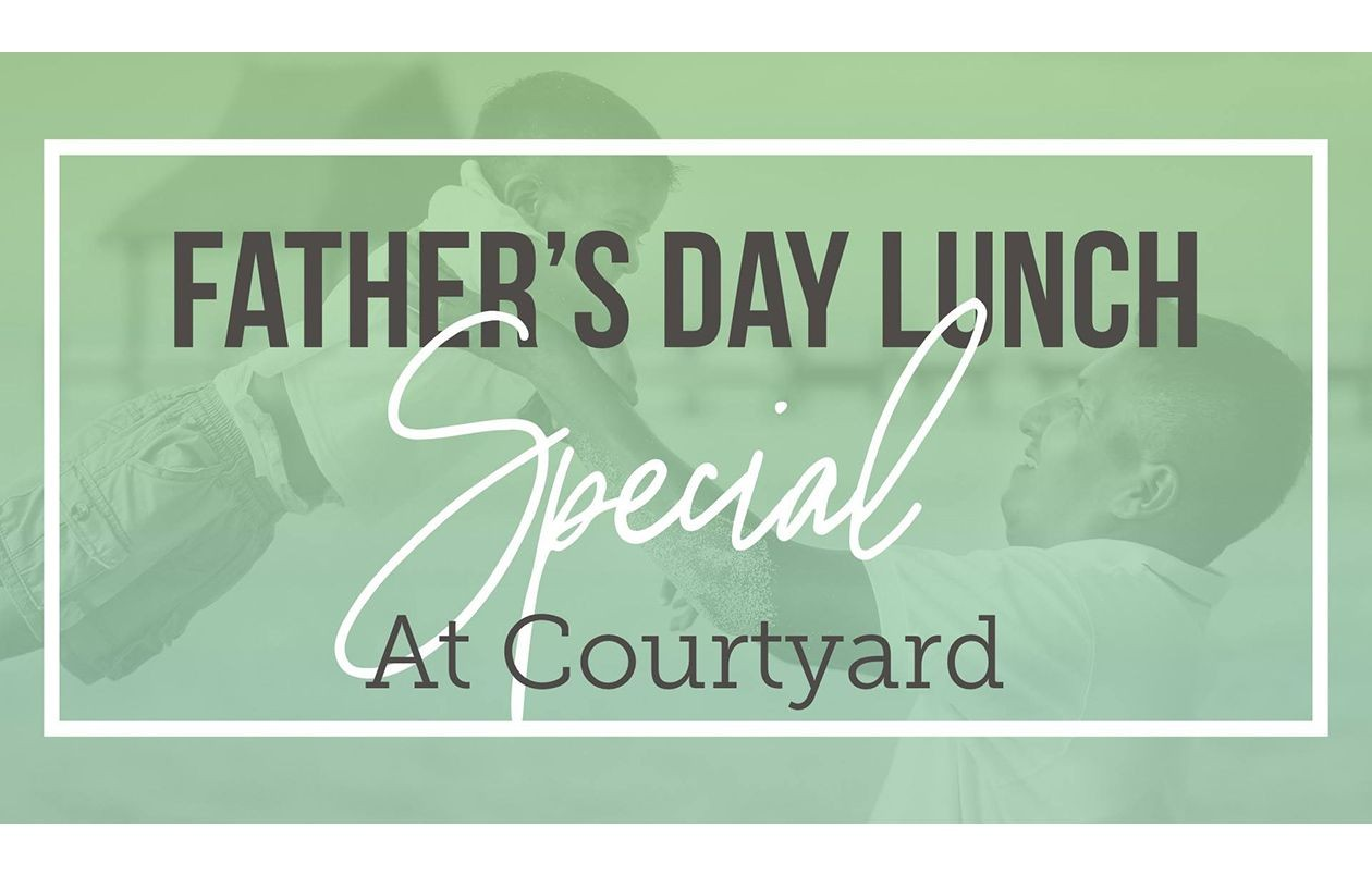 Father's Day Lunch 2018 at Courtyard