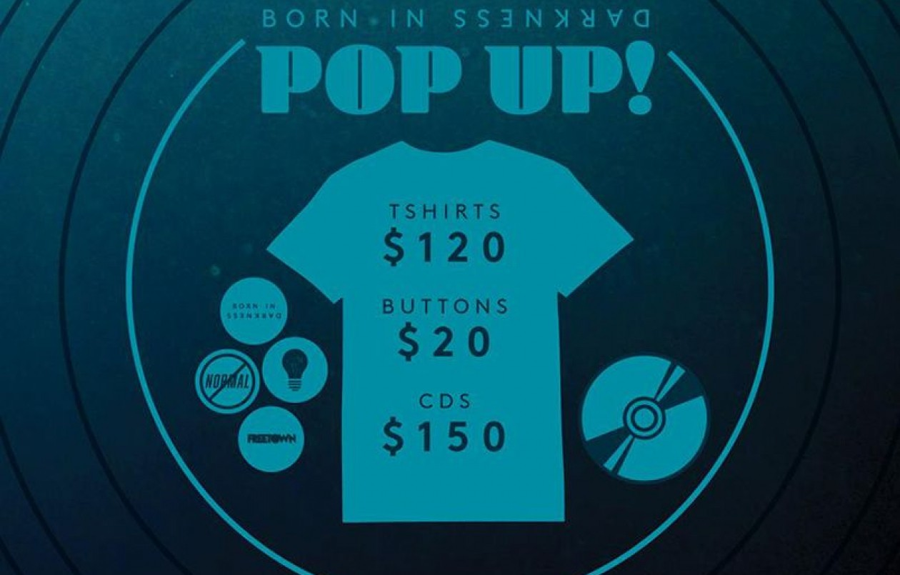 Born In Darkness Pop Up!