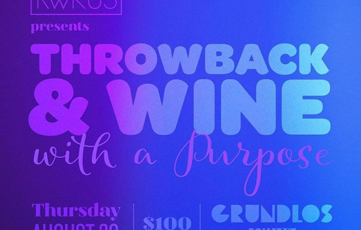 Throwback & Wine With A Purpose