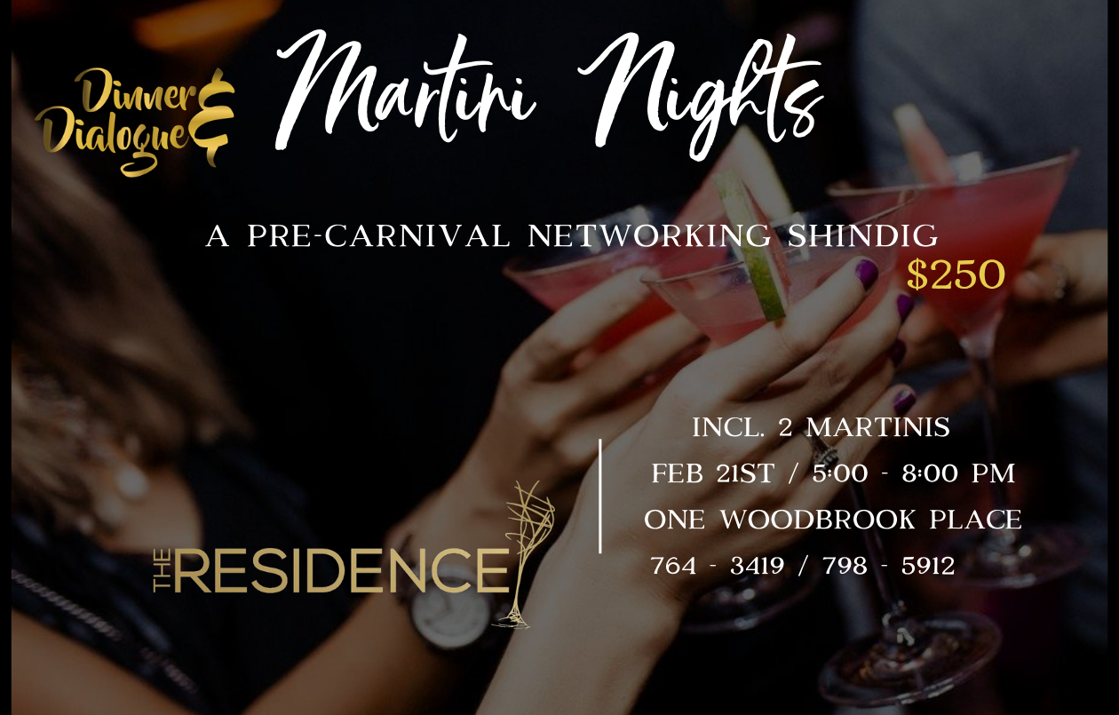 Dinner & Dialogue presents Martini Nights at The Residence : A Pre- Carnival Corporate Networking Event