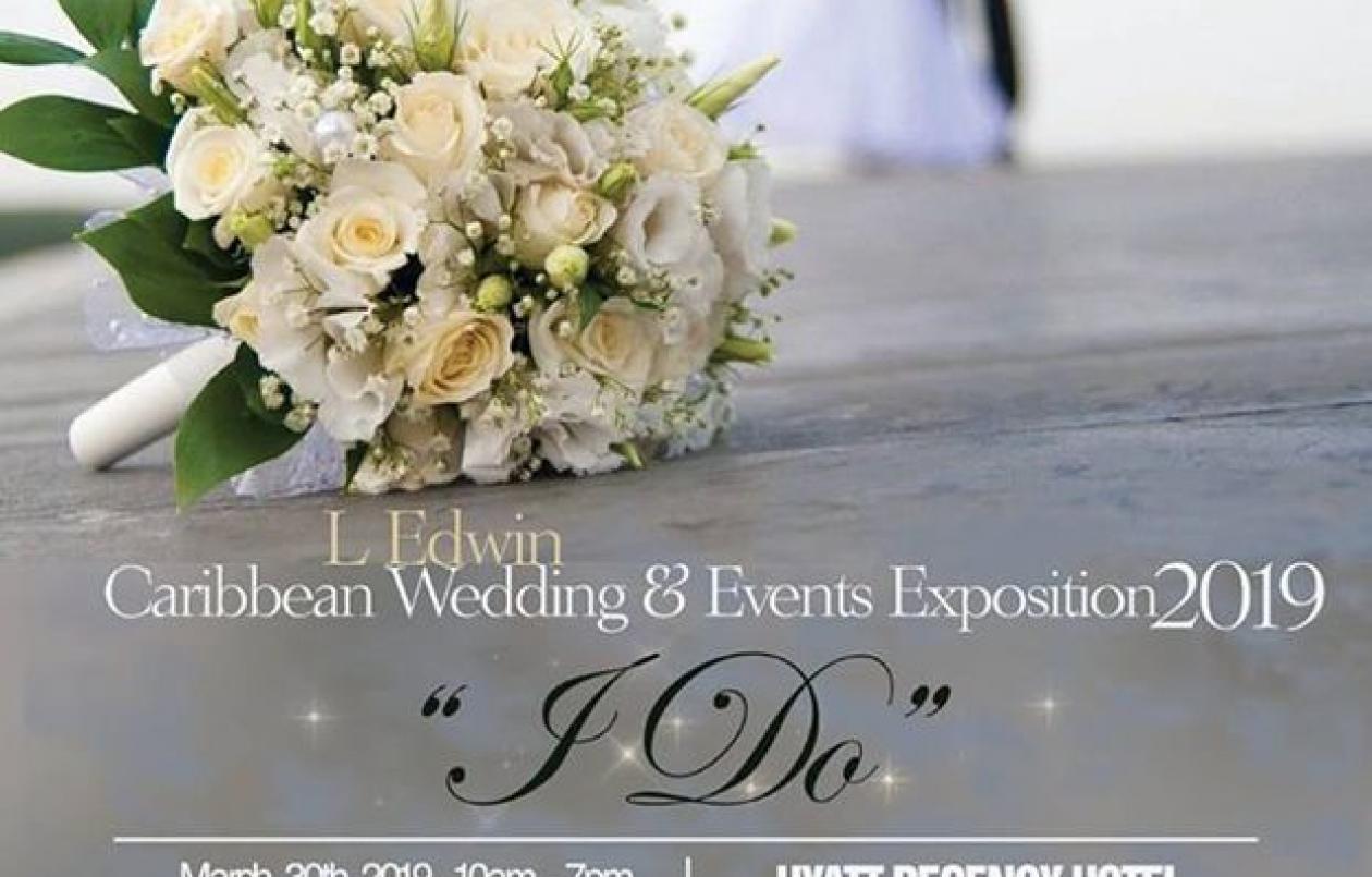 The L. Edwin Caribbean Wedding & Event Exposition 2019: I DO