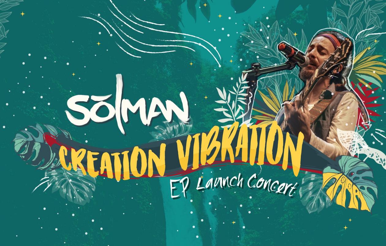 Solman - Creation Vibration EP Launch Concert