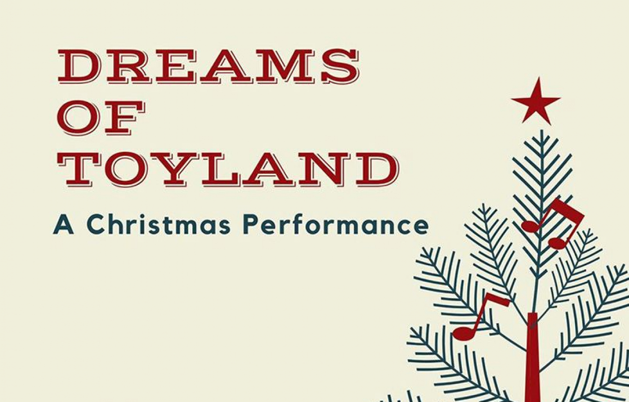 Dreams Of Toyland: A Christmas Performance