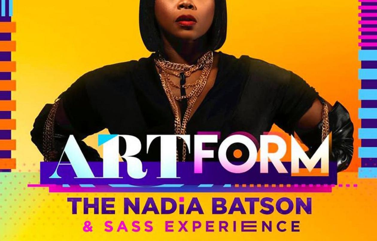 Artform -The Nadia Batson and Sass Experience 2020