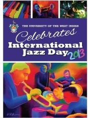 UWI Celebrates International Jazz Day 2013