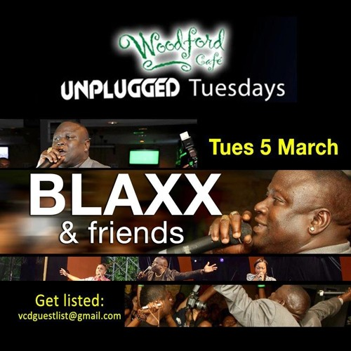 Unplugged Tuesdays! Blaxx & Friends