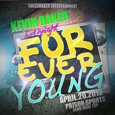 Forevery Young: Kevin Baker Bday Bash