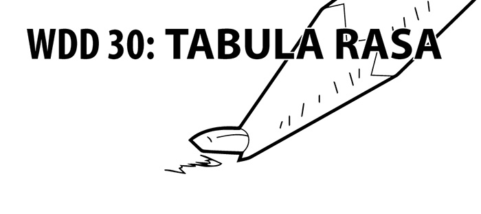 We Does Draw 30: Tabula Rasa