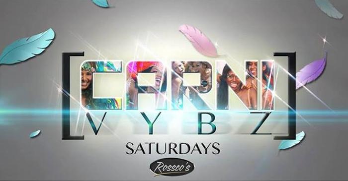 Rossco's Carnival Lounge: Carni-Vybz Saturdays