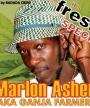 """Marlon \""""Ganja Farmer\"""" Asher"""